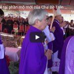 Thánh Lễ Làm Phép Ngôi Mộ Mới – Di Dời Hài Cốt Và Cầu Nguyện Cho Cha Phê-rô Combes (Bok Bê) (26/1/2019)