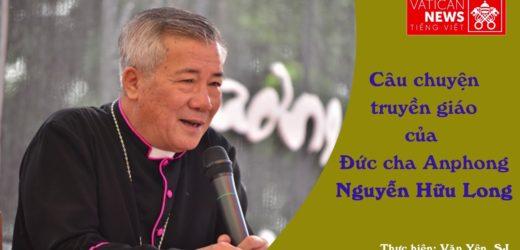 Câu Chuyện Truyền Giáo Của Đức Cha Anphong Nguyễn Hữu Long