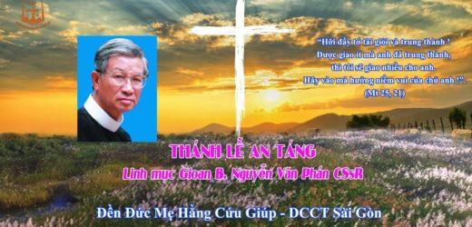 Thánh Lễ An Táng Cha Gioan B. Nguyễn Văn Phán CSsR 6h00 13/01/2020