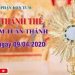 Trực Tuyến Chầu Thánh Thể – Thứ Năm Tuần Thánh | Lúc 19g30, 09/04/2020
