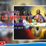 Thánh Lễ Trực Tuyến – THÁNH LỄ TIỆC LY | Lúc 18g00 09/04/2020. Do Đức Cha Alôisiô Nguyễn Hùng Vị chủ tế