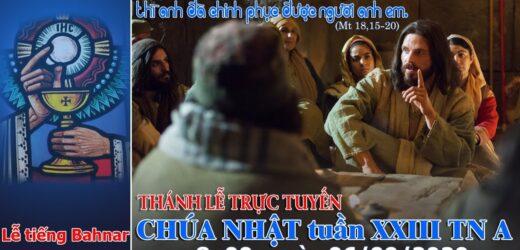 Thánh Lễ – Chúa Nhật XXIII Thường Niên | Lúc 8h00 – 06/09/2020 Tiếng Bahnar