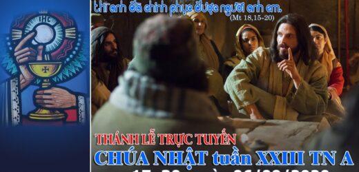 Thánh Lễ – Chúa Nhật XXIII Thường Niên | Lúc 17h30 – 06/09/2020