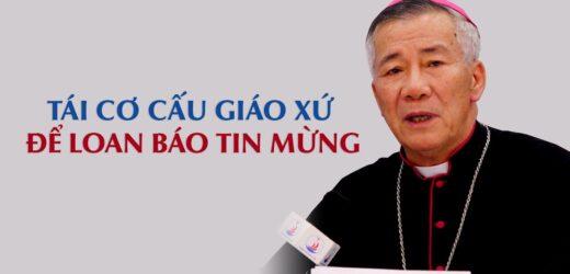 Đức Cha Anphong Nguyễn Hữu Long: Tái Cơ Cấu Giáo Xứ Để Loan Báo Tin Mừng