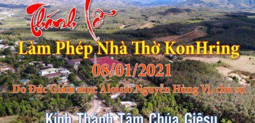 Thánh Lễ Làm Phép Nhà Thờ Kon Hring 08/01/2021
