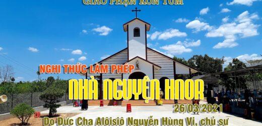 Nghi Thức Làm Phép Khánh Thành Nhà Nguyện HNOR – 26/03/2021