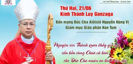 Mừng Bổn Mạng Đức Cha Alôisiô Nguyễn Hùng Vị