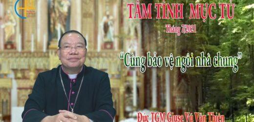 """Đức TGM Giuse Vũ Văn Thiên: """"Cùng Nhau Bảo Vệ Ngôi Nhà Chung"""""""