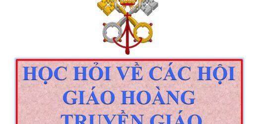 Hội Truyền Giáo Thánh Phêrô Tông Đồ (Bài 10)
