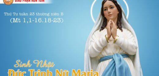 Sinh Nhật Đức Trinh Nữ Maria (Ngày 08/09)
