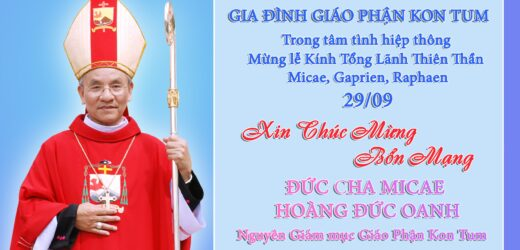 Chúc Mừng Bổn Mạng Đức Cha Micae Hoàng Đức Oanh, Nguyên Giám Mục Giáo Phận Kon Tum.
