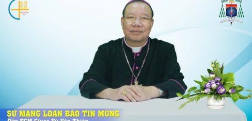 """Đức TGM Giuse Vũ Văn Thiên: """"Sứ Mạng Loan Báo Tin Mừng"""""""