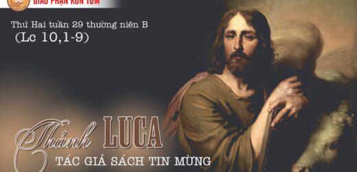 18.10.2021 – Thứ Hai. Thánh Luca