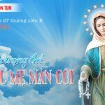 Đức Mẹ Mân Côi– CN XXVII Thường Niên – Năm B (CN.03.10.2021)